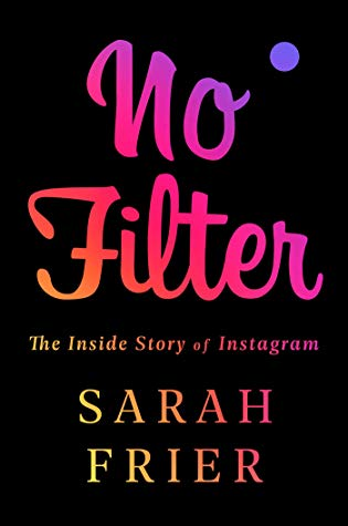 Book Review: No Filter: The Inside Story of Instagram